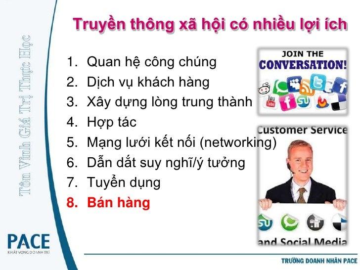 Truyền thông xã hội có nhiều lợi ích     1.   Quan hệ công chúng     2.   Dịch vụ khách hàng     3.   Xây dựng lòng trung ...