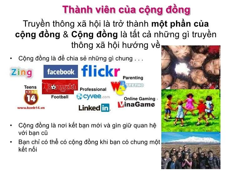 Thành viên của cộng đồng   Truyền thông xã hội là trở thành một phần của cộng đồng & Cộng đồng là tất cả những gì truyền  ...