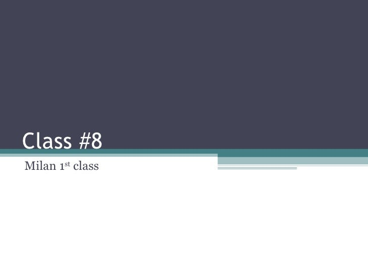 Class #8 Milan 1 st  class