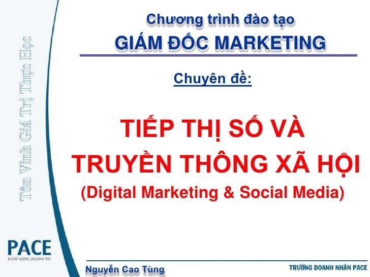 Chương trình đào tạo     GIÁM ĐỐC MARKETING                  Chuyên đề:   TIẾP THỊ SỐ VÀTRUYỀN THÔNG XÃ HỘI(Digital Market...