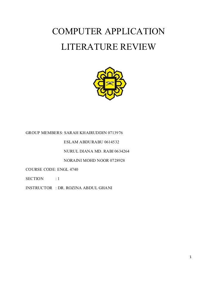 COMPUTER APPLICATION                 LITERATURE REVIEWGROUP MEMBERS: SARAH KHAIRUDDIN 0713976                 ESLAM ABDURA...