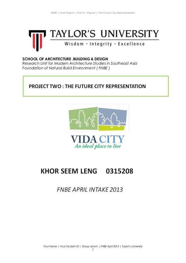 ENBE | Final Project | Part A – Report | The Future City Representation SCHOOL OF ARCHITECTURE ,BUILDING & DESIGN Research...