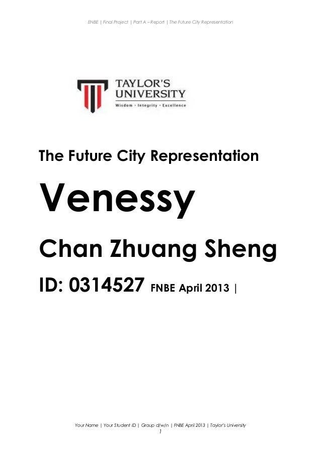 ENBE | Final Project | Part A – Report | The Future City Representation The Future City Representation Venessy Chan Zhuang...