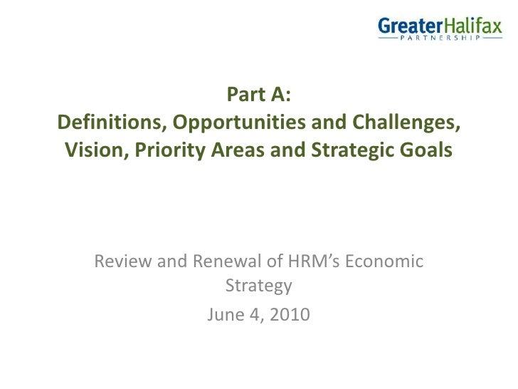 Renewal of Halifax Regional Municipality's <br />Economic Strategy  <br />Consultation Presentation Definitions, Opportuni...