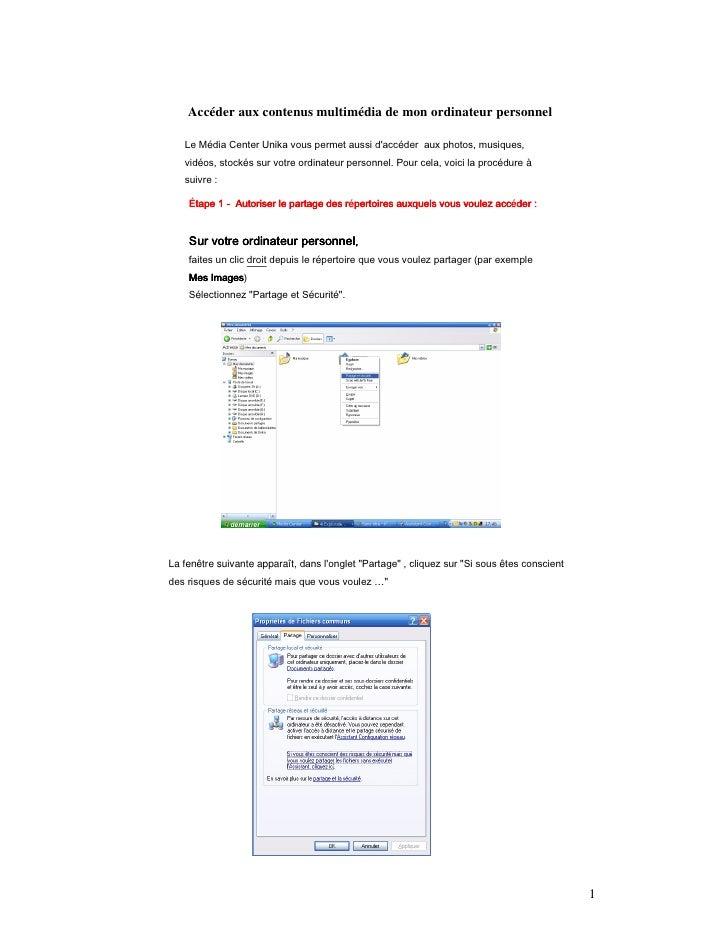 Accéder aux contenus multimédia de mon ordinateur personnel     Le Média Center Unika vous permet aussi d'accéder aux phot...