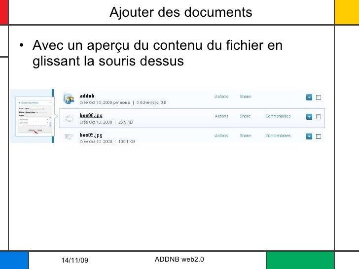 Ajouter des documents <ul><li>Avec un aperçu du contenu du fichier en glissant la souris dessus </li></ul>14/11/09 ADDNB w...