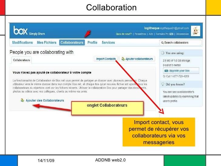 Collaboration ADDNB web2.0 Import contact, vous permet de récupérer vos collaborateurs via vos messageries 14/11/09