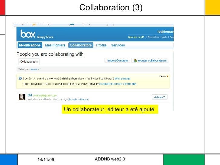 Collaboration (3) ADDNB web2.0 14/11/09 Un collaborateur, éditeur a été ajouté