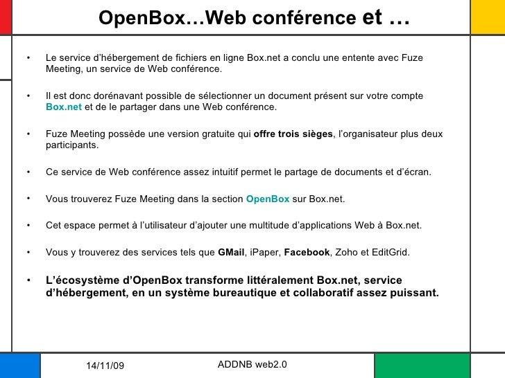 OpenBox…Web conférence  et … <ul><li>Le service d'hébergement de fichiers en ligne Box.net a conclu une entente avec Fuze ...