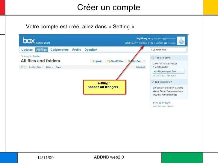 Créer un compte  ADDNB web2.0 Votre compte est créé, allez dans «Setting» 14/11/09