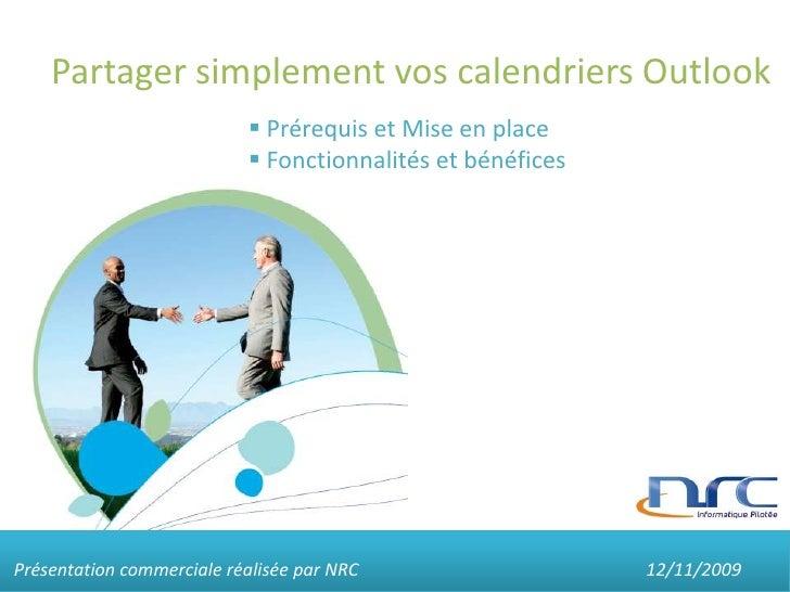Partager simplement vos calendriers Outlook<br /><ul><li> Prérequis et Mise en place