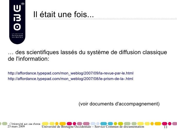 Il était une fois...    … des scientifiques lassés du système de diffusion classique de l'information:  http://affordance....
