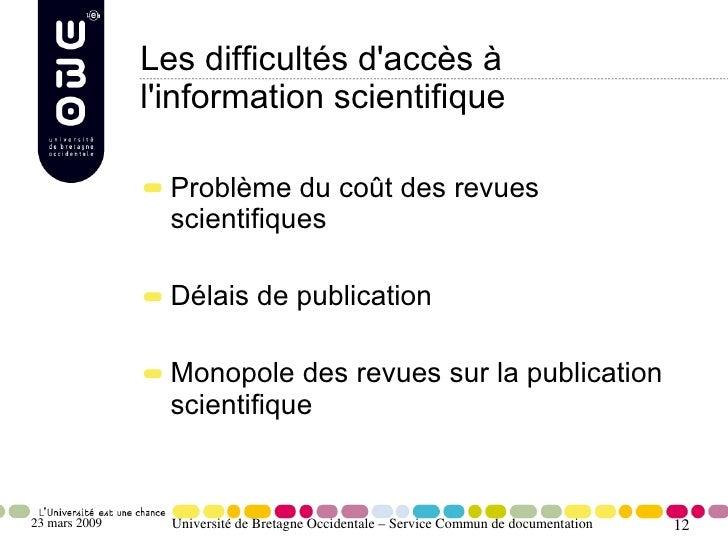 Les difficultés d'accès à                l'information scientifique                   Problème du coût des revues         ...