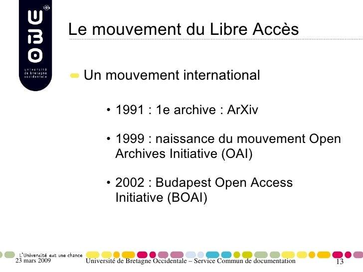 Le mouvement du Libre Accès                  Un mouvement international                         • 1991 : 1e archive : ArXi...