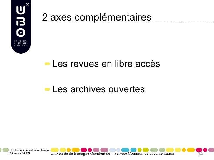2 axes complémentaires                     Les revues en libre accès                   Les archives ouvertes     23 mars 2...