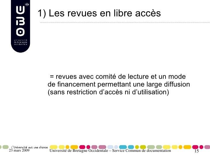 1) Les revues en libre accès                       = revues avec comité de lecture et un mode                  de financem...