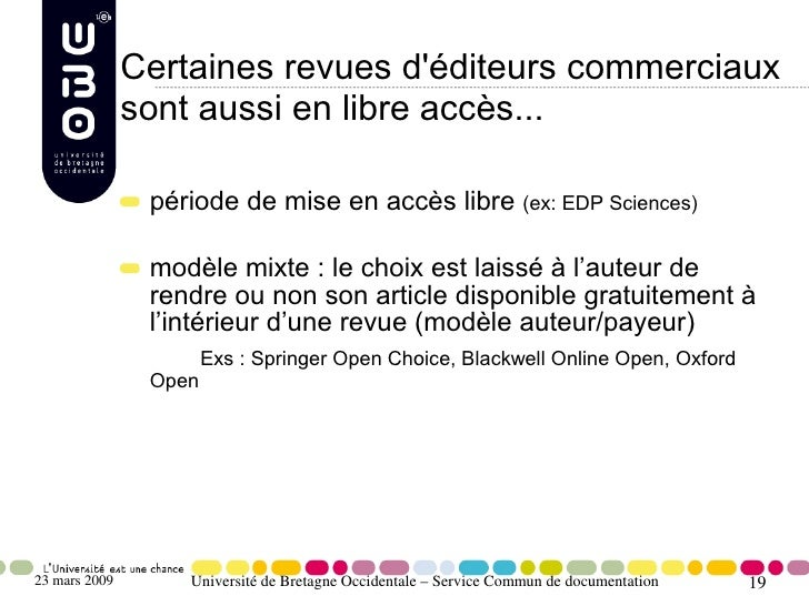 Certaines revues d'éditeurs commerciaux                sont aussi en libre accès...                  période de mise en ac...