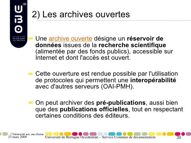 2) Les archives ouvertes                 Une archive ouverte désigne un réservoir de                données issues de la r...