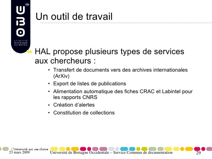Un outil de travail                  HAL propose plusieurs types de services                aux chercheurs :              ...