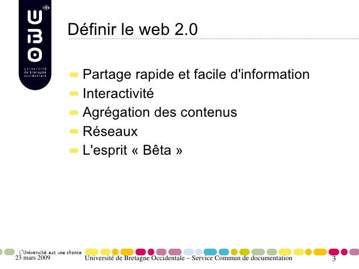 Définir le web 2.0                   Partage rapide et facile d'information                  Interactivité                ...