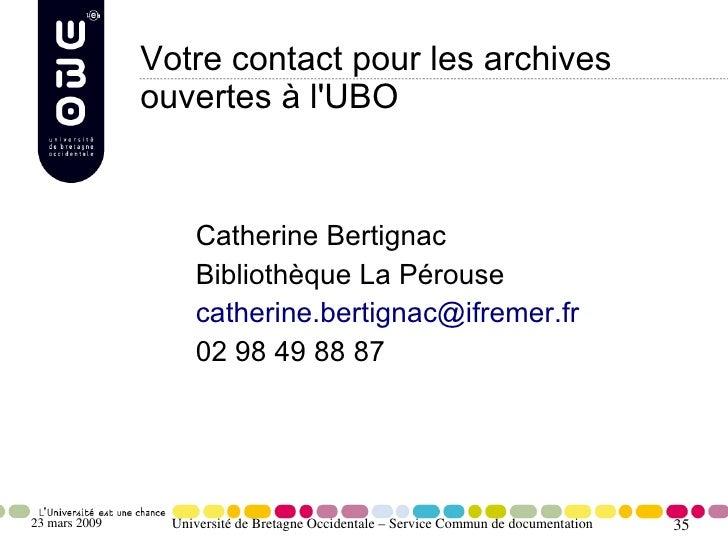 Votre contact pour les archives                ouvertes à l'UBO                       Catherine Bertignac                 ...