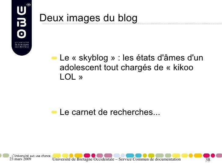Deux images du blog                       Le «skyblog» : les états d'âmes d'un                     adolescent tout charg...