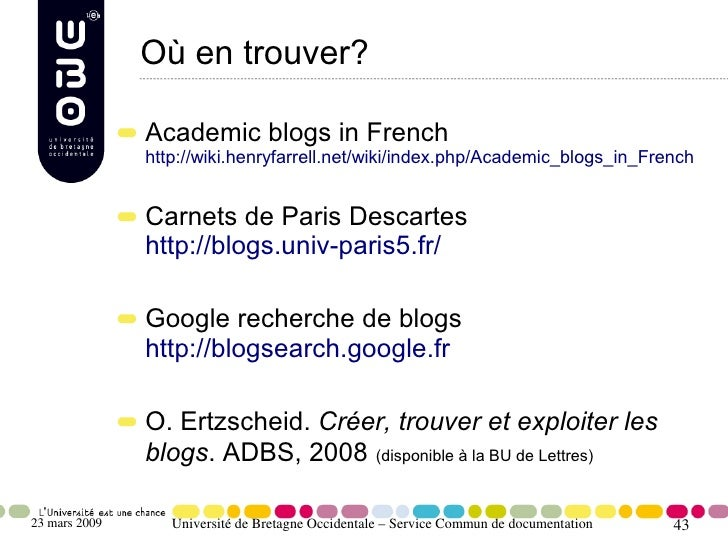 Où en trouver?                 Academic blogs in French                http://wiki.henryfarrell.net/wiki/index.php/Academi...