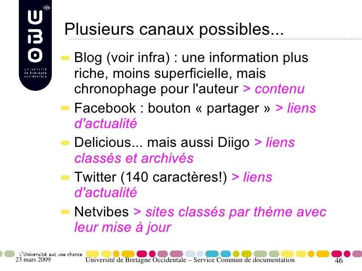 Plusieurs canaux possibles...                 Blog (voir infra) : une information plus                 riche, moins superf...