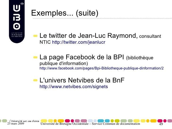 Exemples... (suite)                   Le twitter de Jean-Luc Raymond, consultant                  NTIC http://twitter.com/...