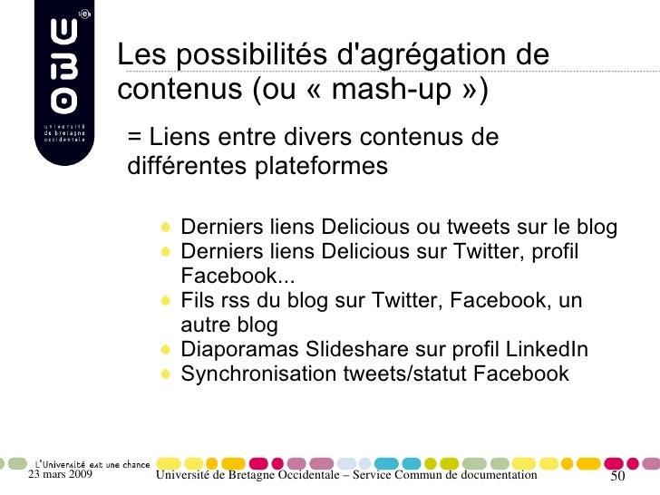Les possibilités d'agrégation de                contenus (ou «mash-up»)                = Liens entre divers contenus de ...