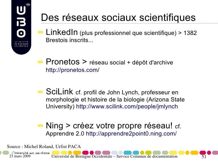 Des réseaux sociaux scientifiques                   LinkedIn (plus professionnel que scientifique) > 1382                 ...