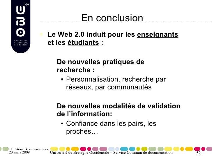 En conclusion                    Le Web 2.0 induit pour les enseignants                                    et les étudian...