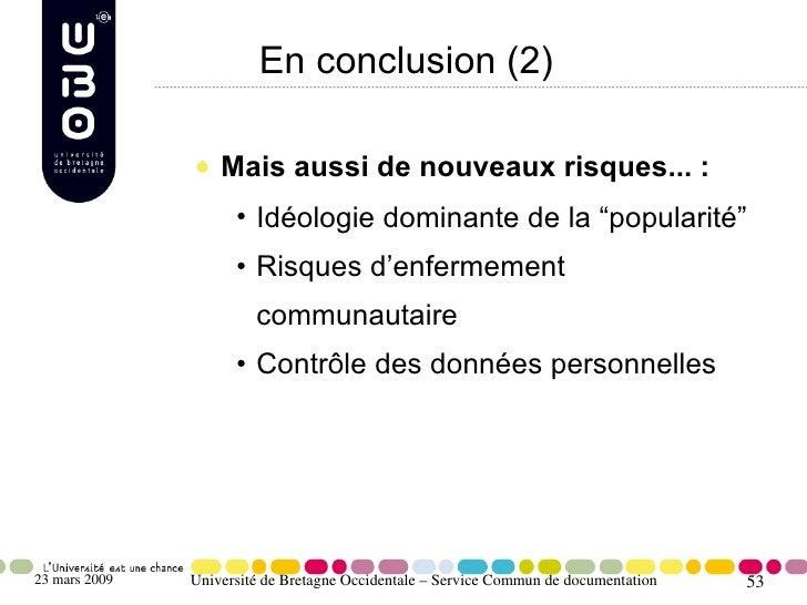 En conclusion (2)                     Mais aussi de nouveaux risques... :                      • Idéologie dominante de la...