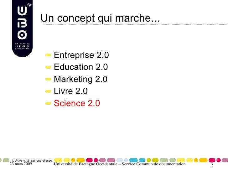 Un concept qui marche...                    Entreprise 2.0                  Education 2.0                  Marketing 2.0  ...