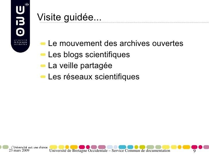 Visite guidée...                   Le mouvement des archives ouvertes                  Les blogs scientifiques            ...