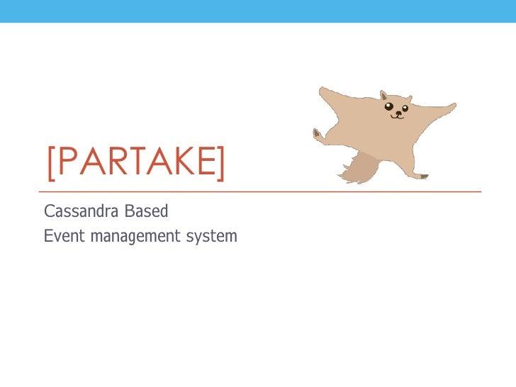 [PARTAKE]Cassandra BasedEvent management system
