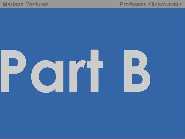 Mariana Martinez  Professor Klinkowstein  Part B