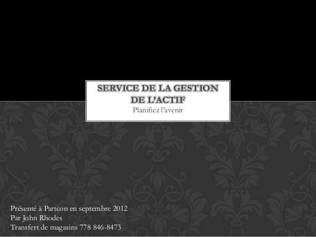 SERVICE DE LA GESTION                                DE L'ACTIF                                       Planifiez l'avenirPr...