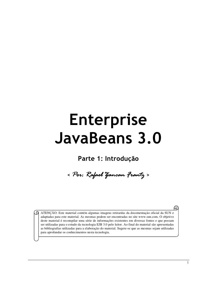 Enterprise           JavaBeans 3.0                             Parte 1: Introdução                               Rafael   ...