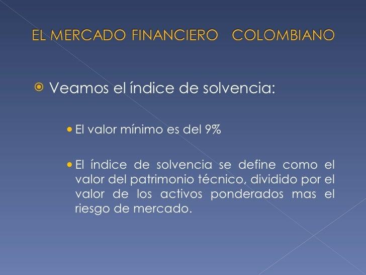 <ul><li>Veamos el índice de solvencia: </li></ul><ul><ul><ul><li>El valor mínimo es del 9% </li></ul></ul></ul><ul><ul><ul...
