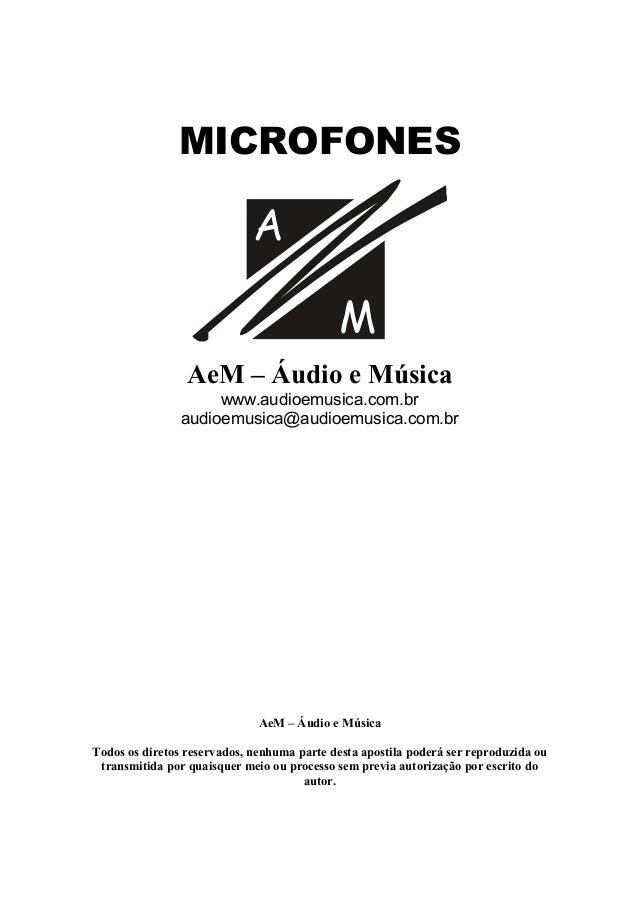 MICROFONES A M AeM – Áudio e Música www.audioemusica.com.br audioemusica@audioemusica.com.br AeM – Áudio e Música Todos o...