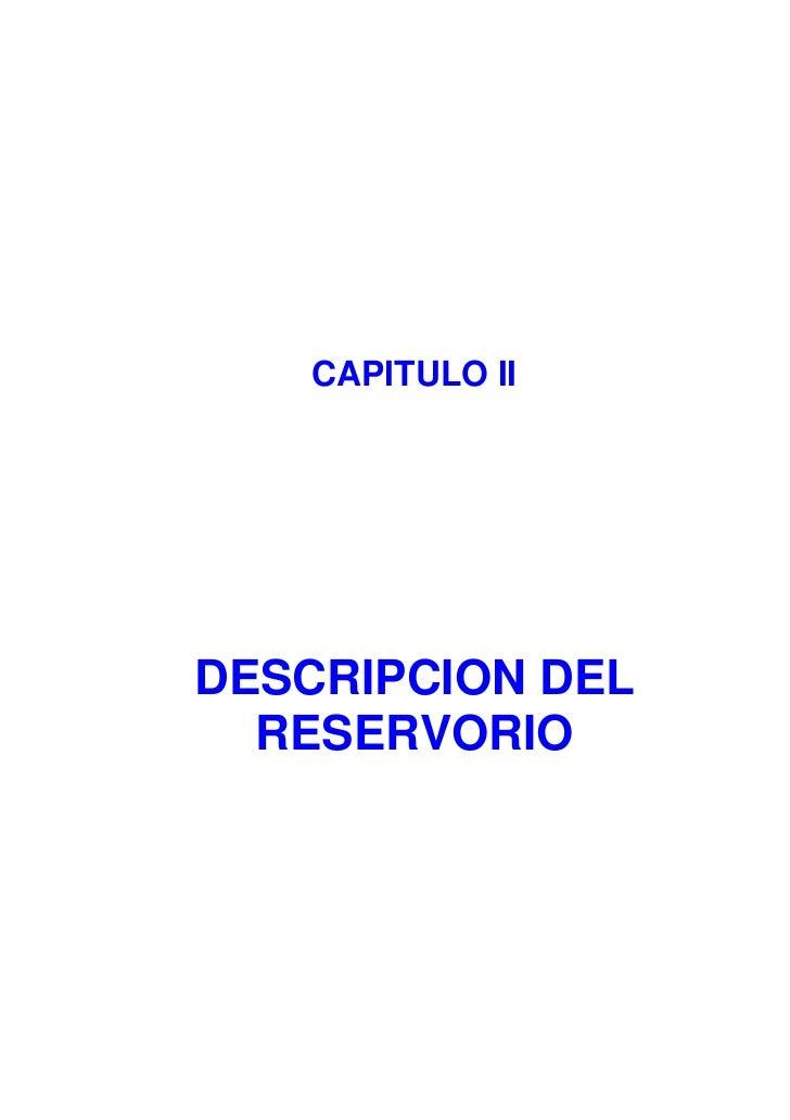 CAPITULO IIDESCRIPCION DEL  RESERVORIO