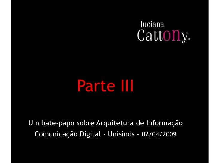 Parte III  Um bate-papo sobre Arquitetura de Informação  Comunicação Digital - Unisinos - 02/04/2009