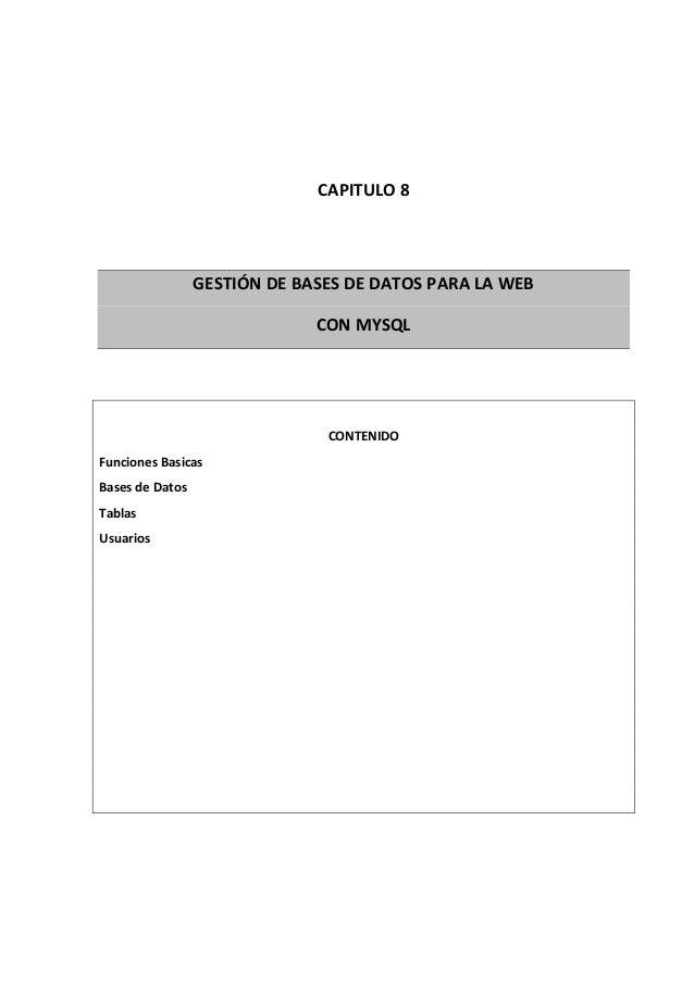CAPITULO 8                 GESTIÓN DE BASES DE DATOS PARA LA WEB                              CON MYSQL                   ...