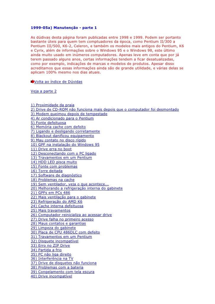 1999-05a) Manutenção - parte 1  As dúdivas desta página foram publicadas entre 1998 e 1999. Podem ser portanto bastante út...