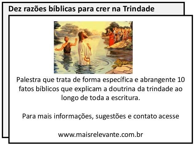 Dez razões bíblicas para crer na Trindade Palestra que trata de forma específica e abrangente 10 fatos bíblicos que explic...