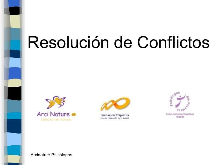 <ul><li>Resolución de Conflictos </li></ul>