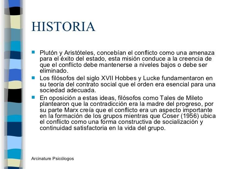 HISTORIA <ul><li>Plutón y Aristóteles, concebían el conflicto como una amenaza para el éxito del estado, esta misión condu...