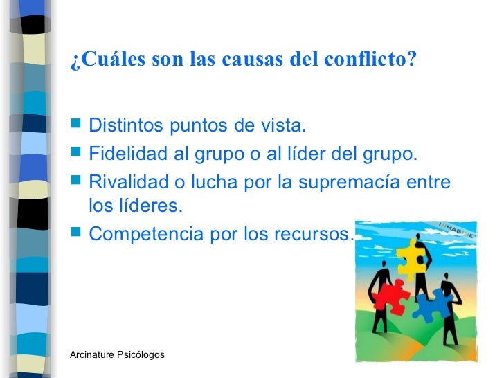 ¿Cuáles son las causas del conflicto? <ul><li>Distintos puntos de vista. </li></ul><ul><li>Fidelidad al grupo o al líder d...