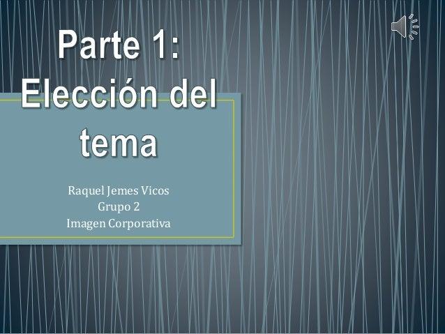 Raquel Jemes Vicos Grupo 2 Imagen Corporativa